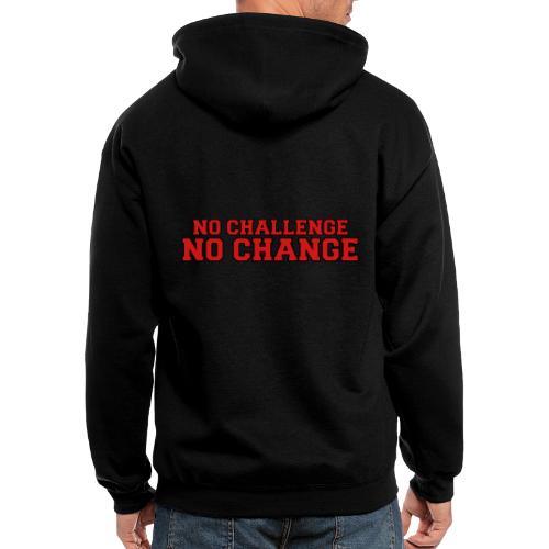 No Challenge No Change - Men's Zip Hoodie