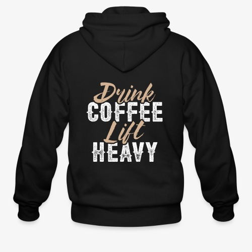 Drink Coffee Lift Heavy - Men's Zip Hoodie