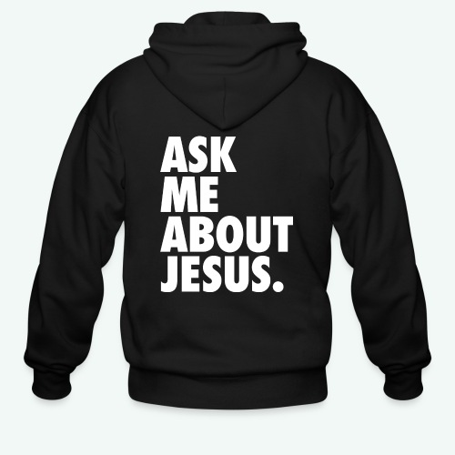 ASK ME ABOUT JESUS - Men's Zip Hoodie