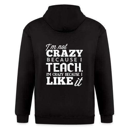 Not Crazy Women's T-Shirts - Men's Zip Hoodie