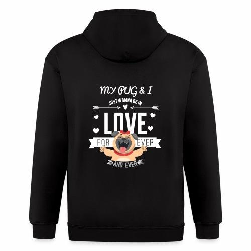 In love with my PUG - Men's Zip Hoodie