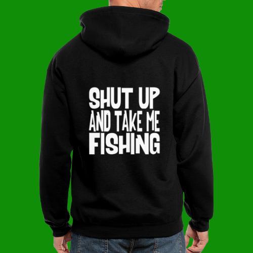 Shut Up & Take Me Fishing - Men's Zip Hoodie