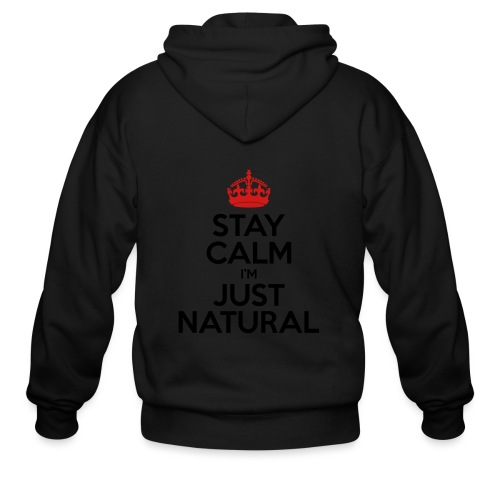 Stay Calm Im Just Natural_GlobalCouture Women's T- - Men's Zip Hoodie