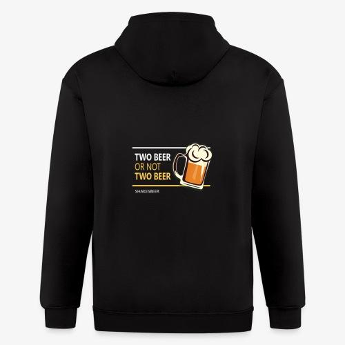 Two beer or not tWo beer - Men's Zip Hoodie
