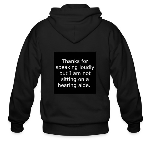 THANKS FOR SPEAKING LOUDLY BUT i AM NOT SITTING... - Men's Zip Hoodie