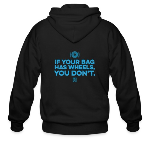 Only your bag has wheels - Men's Zip Hoodie