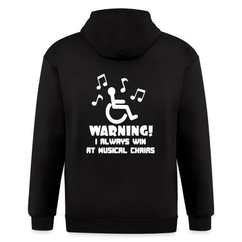 Wheelchair users always win at musical chairs - Men's Zip Hoodie