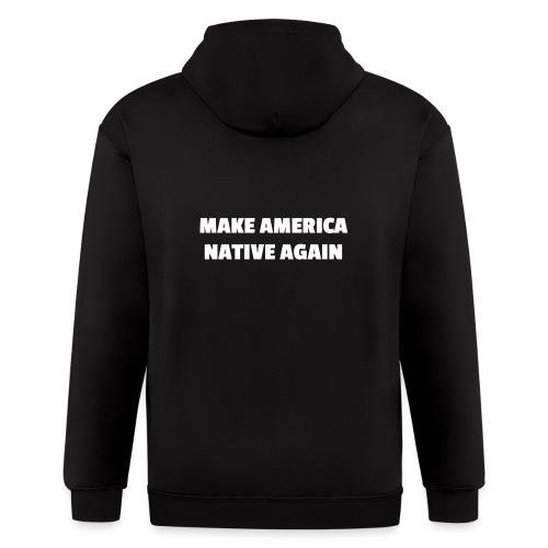 Make America Native Again - Men's Zip Hoodie