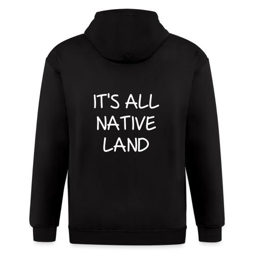 It's All Native Land - Men's Zip Hoodie