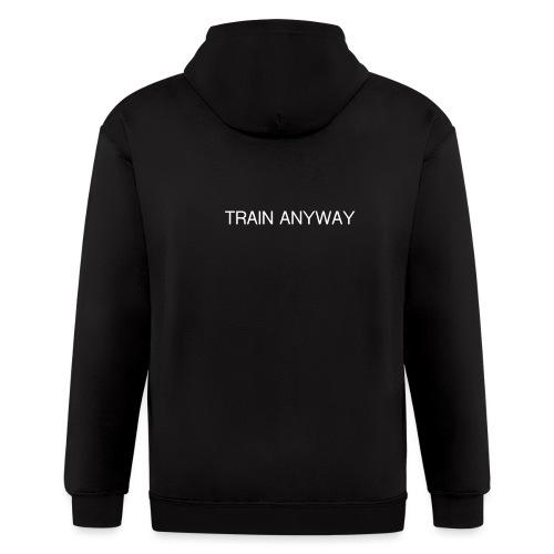 TRAIN ANYWAY - Men's Zip Hoodie