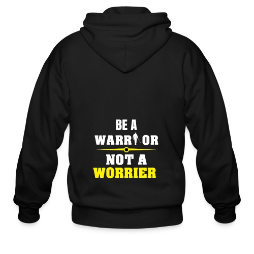 Be a warrior not a worrier - Men's Zip Hoodie