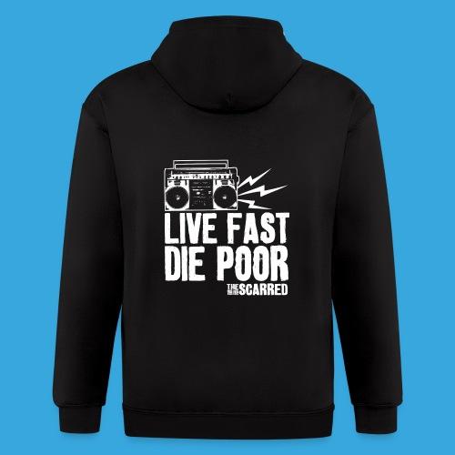 The Scarred - Live Fast Die Poor - Boombox shirt - Men's Zip Hoodie