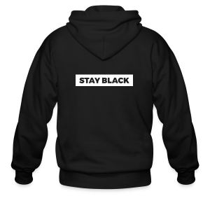 STAY BLACK - Men's Zip Hoodie