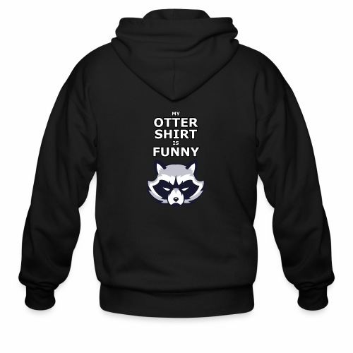 My Otter Shirt Is Funny - Men's Zip Hoodie