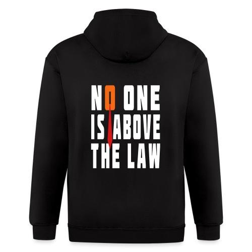 Trump Is Not Above The Law T-shirt - Men's Zip Hoodie