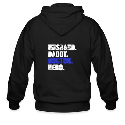 Husband Daddy Doctor Hero, Funny Fathers Day Gift - Men's Zip Hoodie
