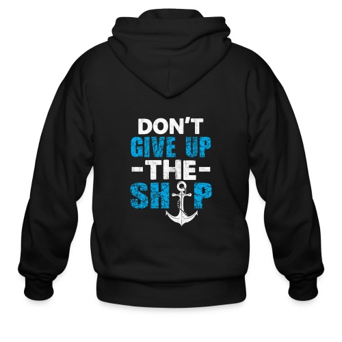 Dont Give Up The Ship - Men's Zip Hoodie