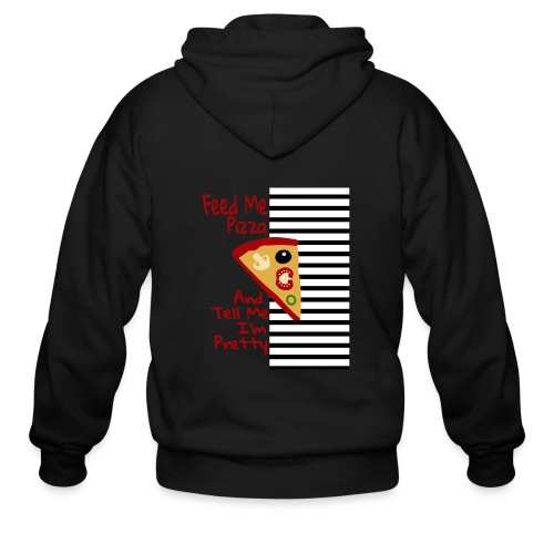Feed Me Pizza And Tell Me I´m Pretty - Men's Zip Hoodie