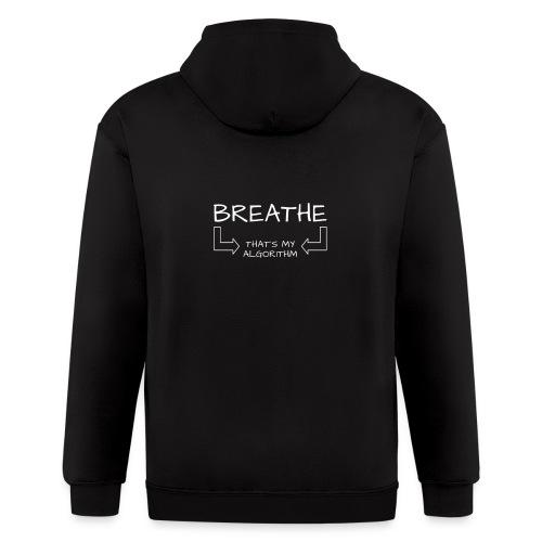 breathe - that's my algorithm - Men's Zip Hoodie