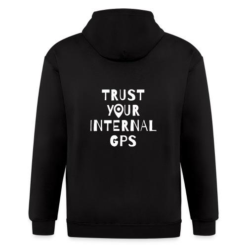 TRUST YOUR INTERNAL GPS - Men's Zip Hoodie