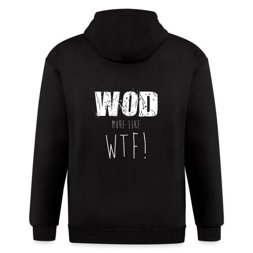 WOD more like WTF - Men's Zip Hoodie