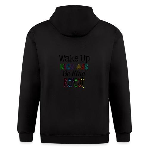Wake Up Kick Ass Be Kind Repeat - Men's Zip Hoodie