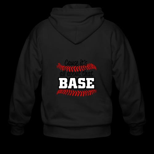 all about that base - Men's Zip Hoodie