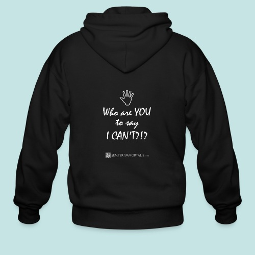 You say I can't? (white) - Men's Zip Hoodie