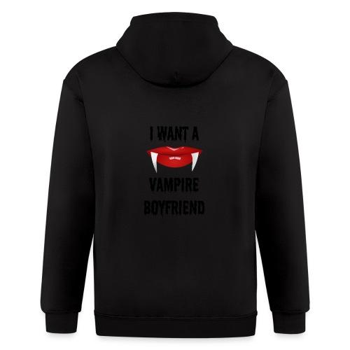 I Want a Vampire Boyfriend - Men's Zip Hoodie