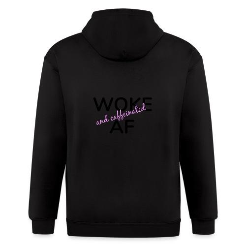 Woke & Caffeinated AF design - Men's Zip Hoodie