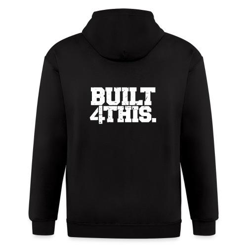 Built 4 This - Men's Zip Hoodie
