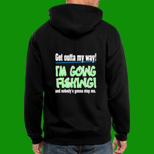 Get Outta My Way! I'm going Fishing! - Men's Zip Hoodie