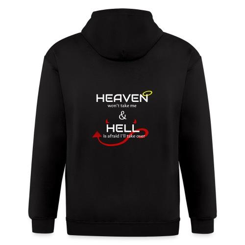 Heaven won't take me Hell is afraid I'll take over - Men's Zip Hoodie