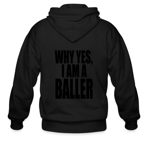WHY YES I AM A BALLER - Men's Zip Hoodie