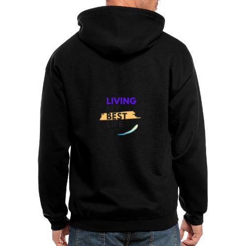 living my best life - Men's Zip Hoodie