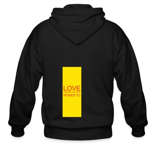 LOVE A WORD YOU GIVE POWER TO - Men's Zip Hoodie