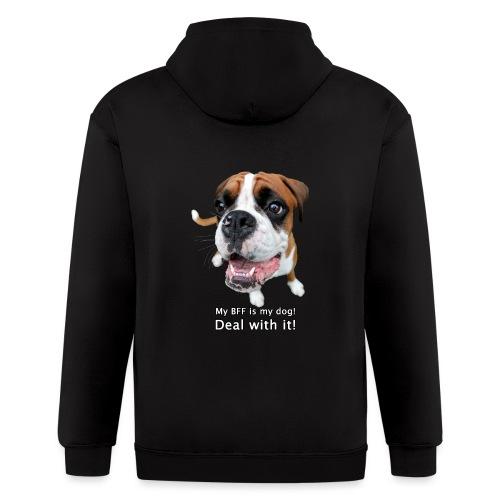 My BFF is my dog deal with it - Men's Zip Hoodie