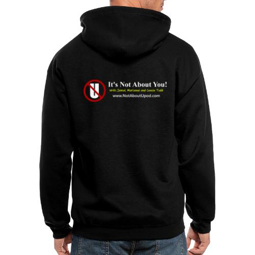 it's Not About You with Jamal, Marianne and Todd - Men's Zip Hoodie