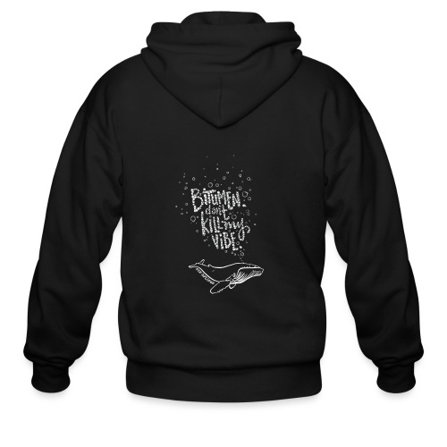 Bitumen Don't Kill My Vibe - No Pipelines - Men's Zip Hoodie