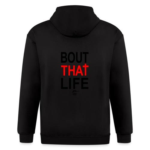 Bout That Life - Men's Zip Hoodie