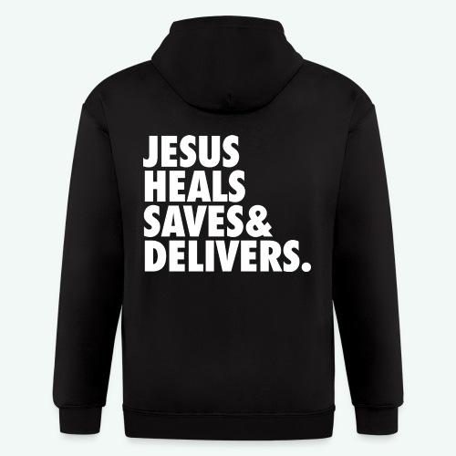 JESUS HEALS SAVES AND DELIVERS - Men's Zip Hoodie