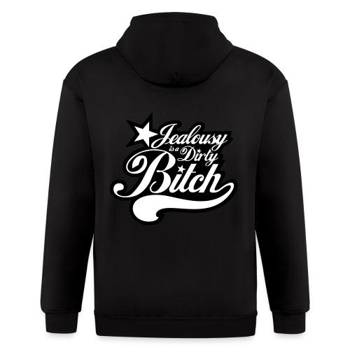 Jealousy is a Dirty Bitch - Men's Zip Hoodie