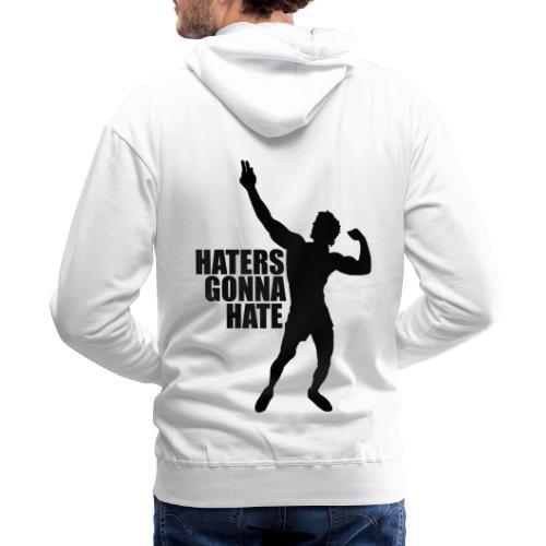 Zyzz Silhouette Haters Gonna Hate - Men's Premium Hoodie