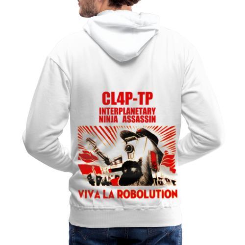 Claptrap Viva la Robolution - Men's Premium Hoodie