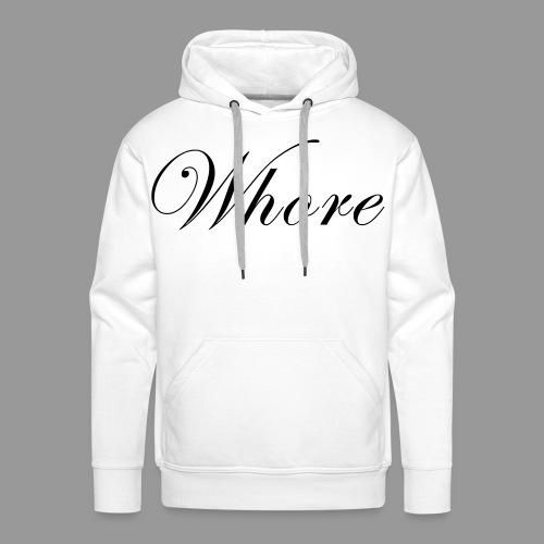 Whore - Men's Premium Hoodie