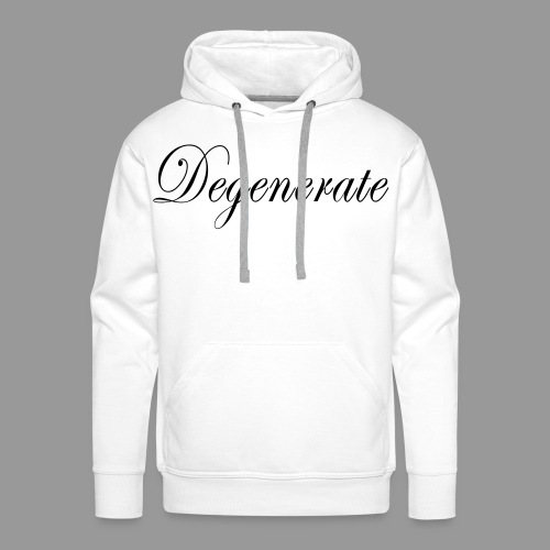 Degenerate - Men's Premium Hoodie
