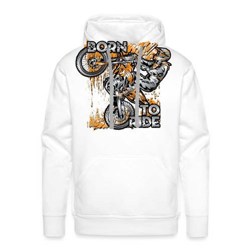 Born To Ride Motorcycles - Men's Premium Hoodie