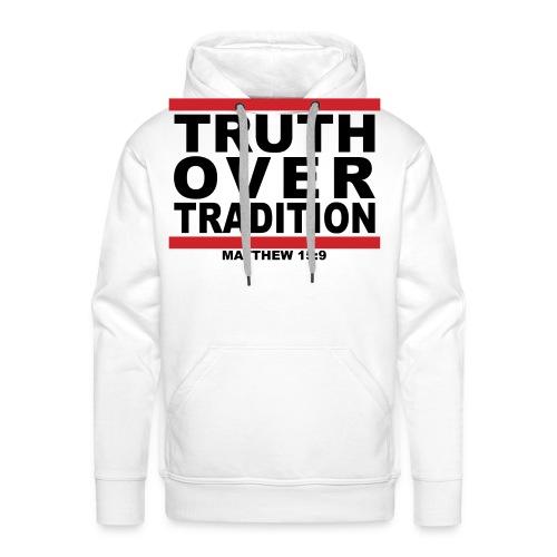 (truthovertraditiondesignblackletters) - Men's Premium Hoodie