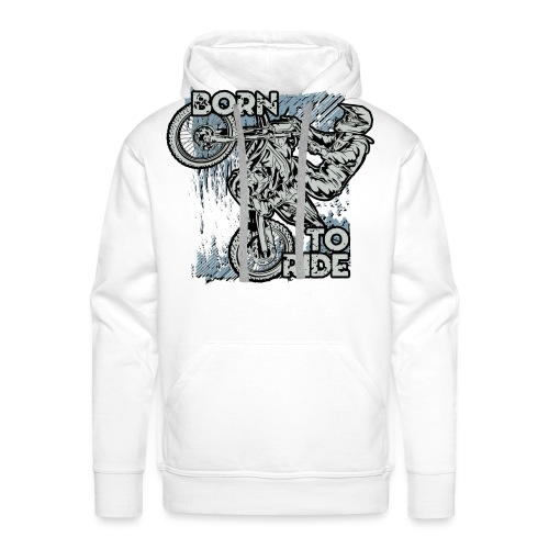 Born To Ride Dirt Bikes - Men's Premium Hoodie