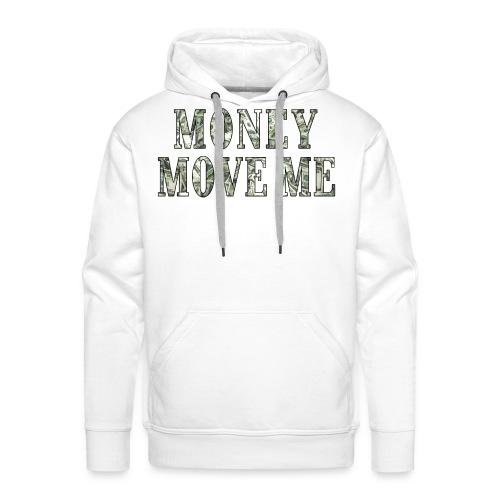Money Move Me LONG WAY png - Men's Premium Hoodie
